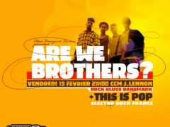 photo de ARE WE BROTHERS ?  + This Is Pop